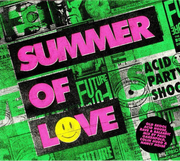 OAKENFOLD, Paul/COLIN HUDD/NANCY NOISE/VARIOUS - Summer Of Love: Old Skool Acid House Rave & Balearic