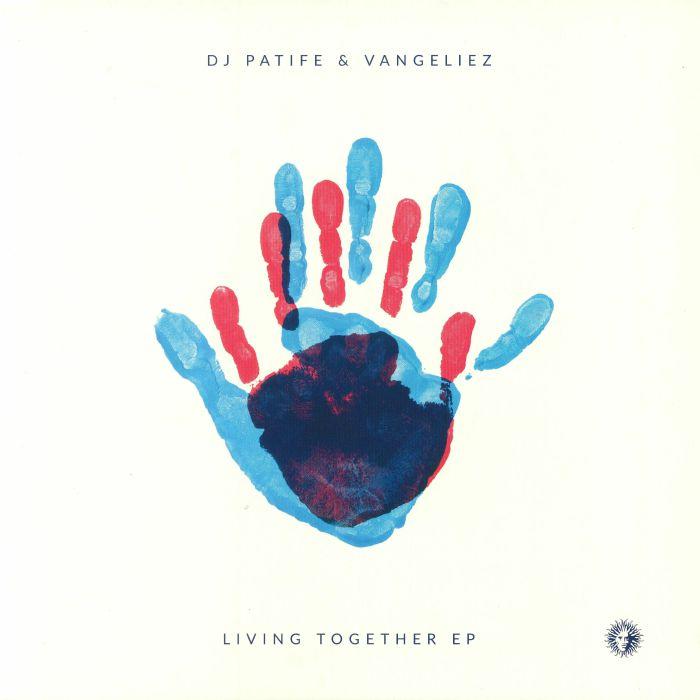 DJ PATIFE/VANGELIEZ - Living Together EP