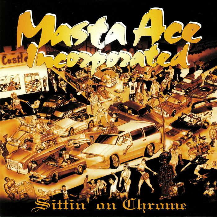 MASTA ACE INCORPORATED - Sittin' On Chrome (reissue)