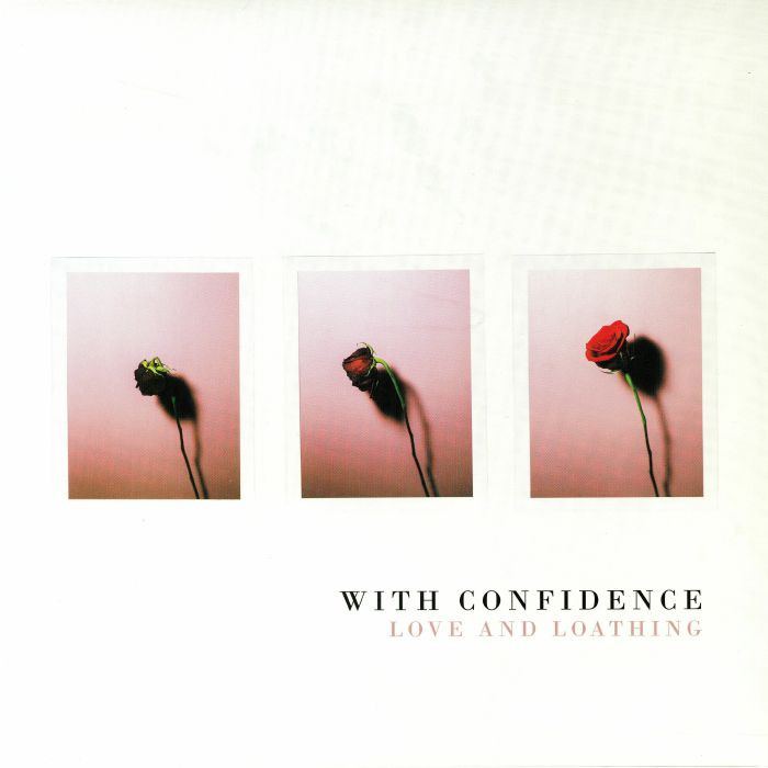 WITH CONFIDENCE - Love & Loathing