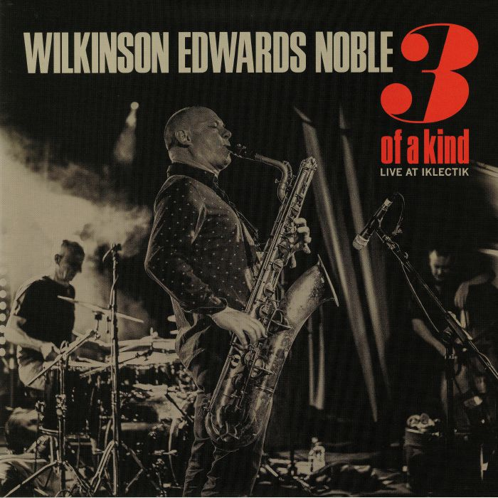 WILKINSON, Alan/JOHN EDWARDS/STEVE NOBLE - 3 Of A Kind: Live At Iklectik