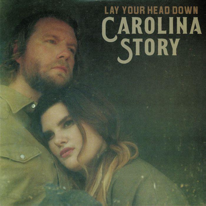 CAROLINA STORY - Lay Your Head Down