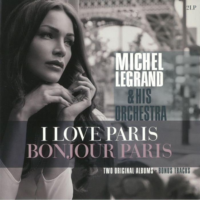 LEGRAND, Michel - I Love Paris/Bonjour Paris
