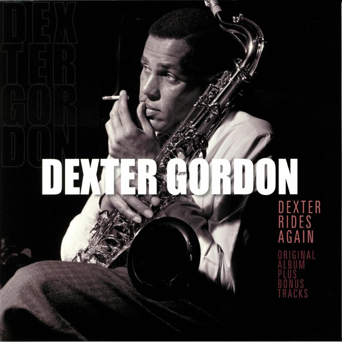 GORDON, Dexter - Dexter Rides Again