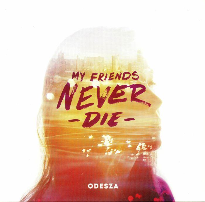 ODESZA - My Friends Never Die (reissue)