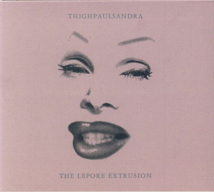 THIGHPAULSANDRA - The Lepore Extrusion