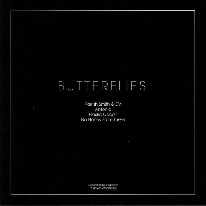 NO HONEY FROM THESE/EM/ANTONIA/PLASTIC COCON/PARRISH SMITH - Butterflies EP