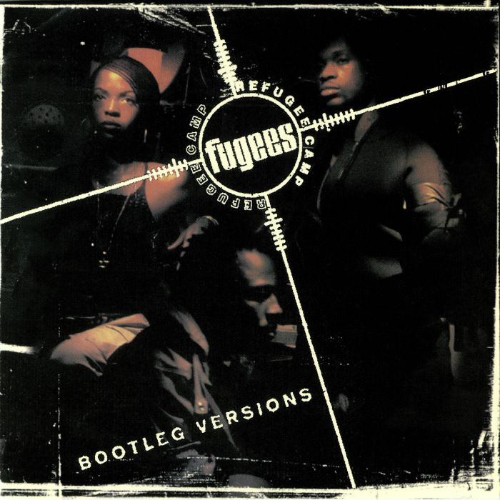 FUGEES - Refugee Camp: Bootleg Versions (reissue)
