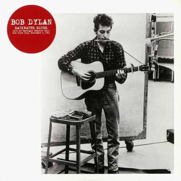 DYLAN, Bob - Backwater Blues: Live At Carnegie Chapter Hall New York City November 4 1961