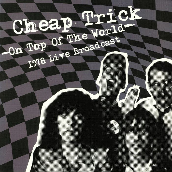 CHEAP TRICK - On Top Of The World: 1978 Live Broadcast