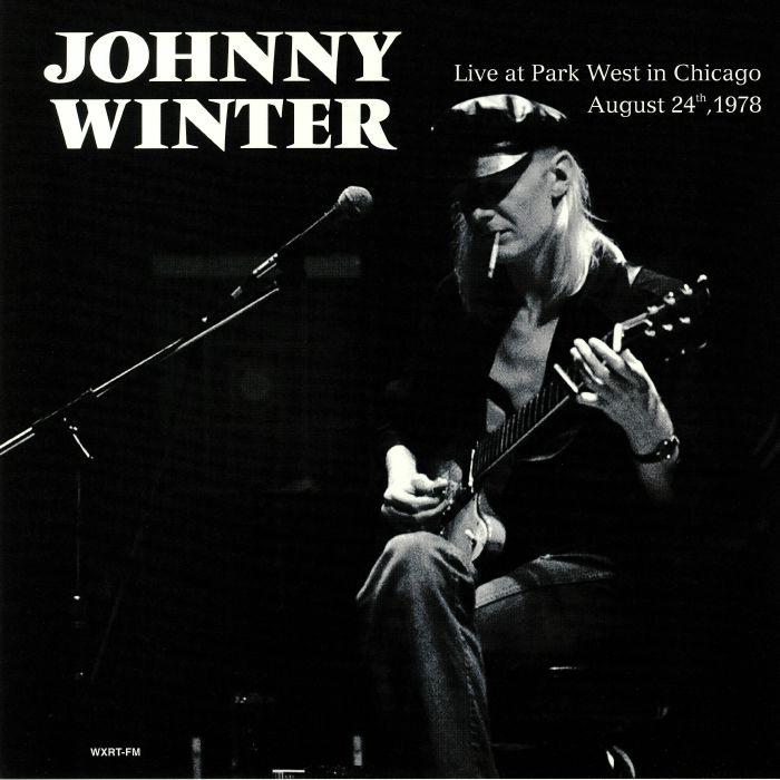 WINTER, Johnny - Live At Park West In Chicago August 24th 1978