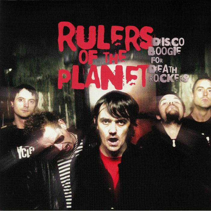 RULERS OF THE PLANET - Disco Boogie For Death Rockers