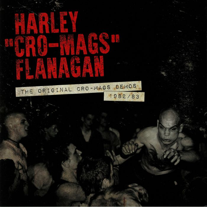FLANAGAN, Harley - The Original Cro Mags Demos 1982/83