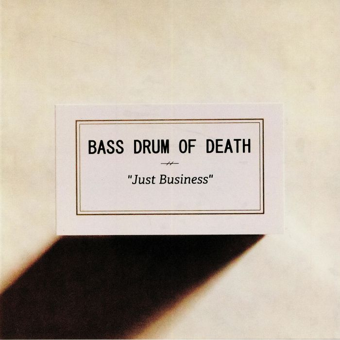 BASS DRUM OF DEATH - Just Business