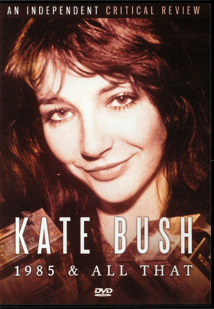 BUSH, Kate - 1985 & All That