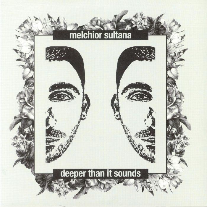 Melchior SULTANA Deeper Than It Sounds vinyl at Juno Records