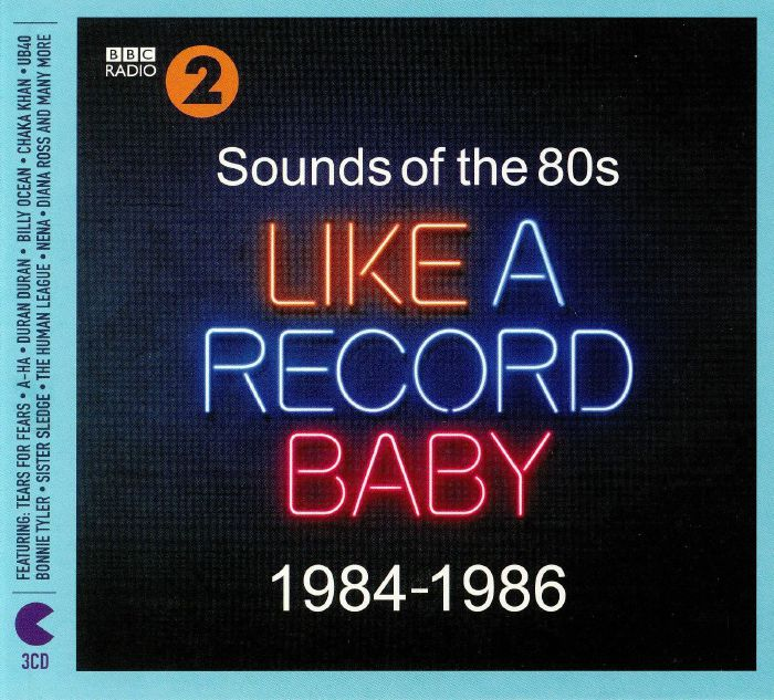 VARIOUS BBC Radio 2 Sounds Of The 80s Like A Record Baby 1984 1986