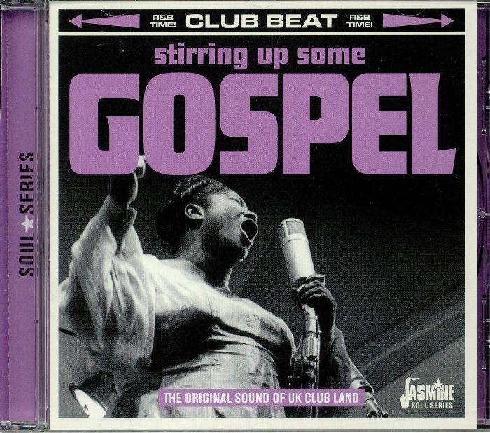 VARIOUS Stirring Up Some Gospel: The Original Sound Of UK Club Land