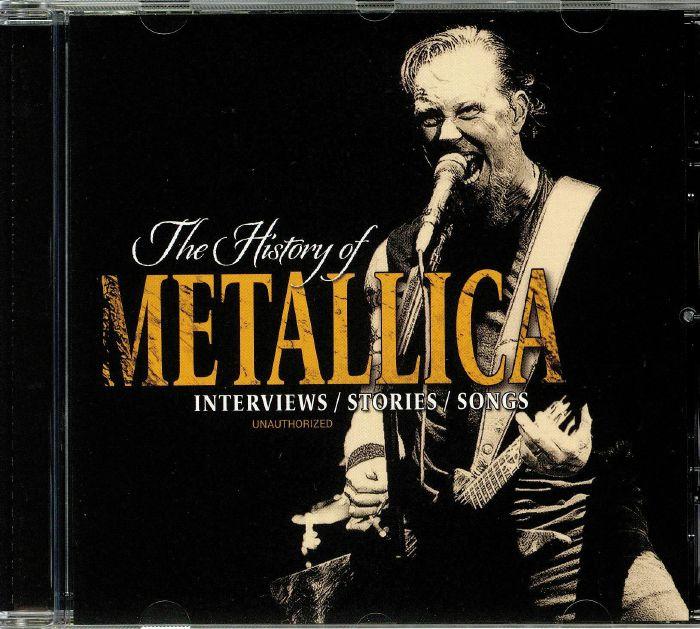 METALLICA The History Of Metallica: Interviews Stories Songs