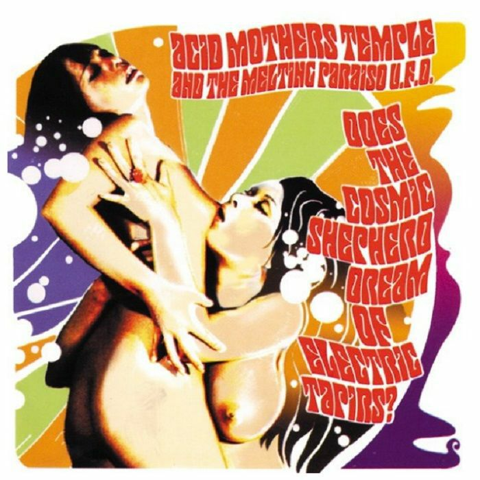 ACID MOTHERS TEMPLE & THE MELTING PARAISO UFO Does The