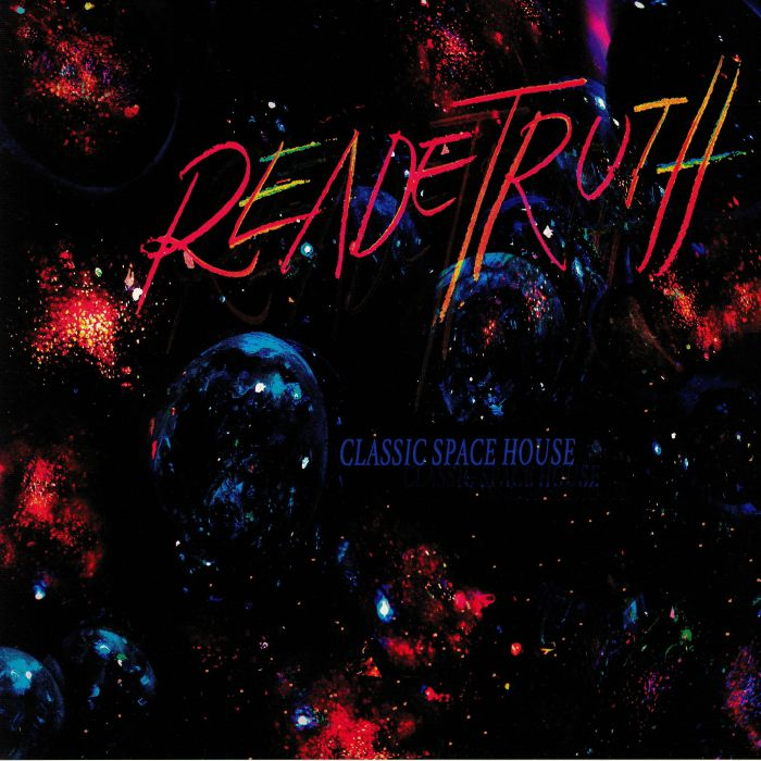 READE TRUTH Classic Space House vinyl at Juno Records
