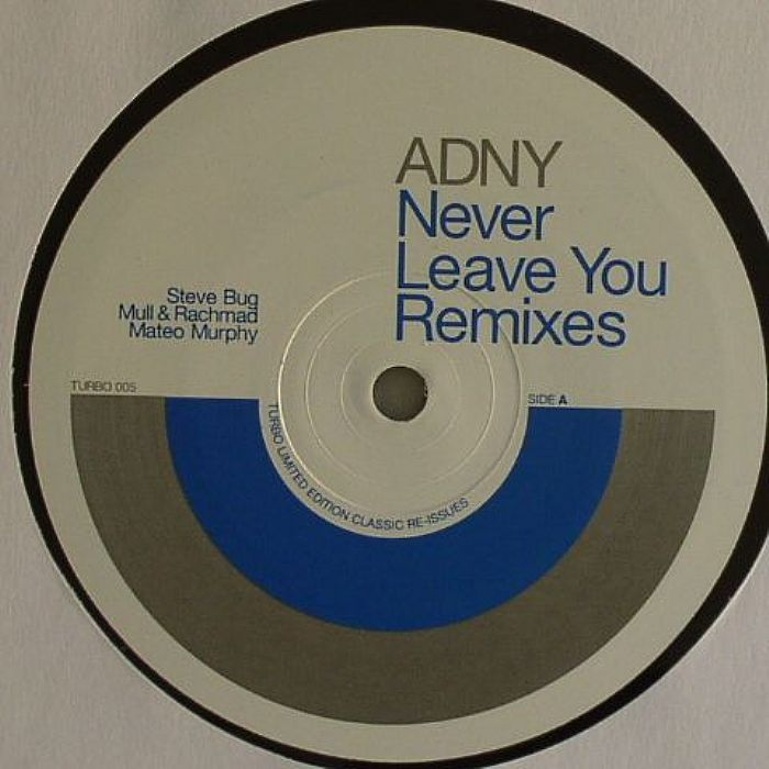 ADNY - Never Leave You (remixes)