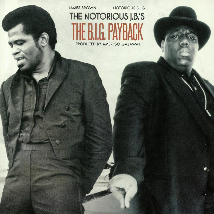 NOTORIOUS BIG Vs JAMES BROWN The Notorious JB S: The BIG