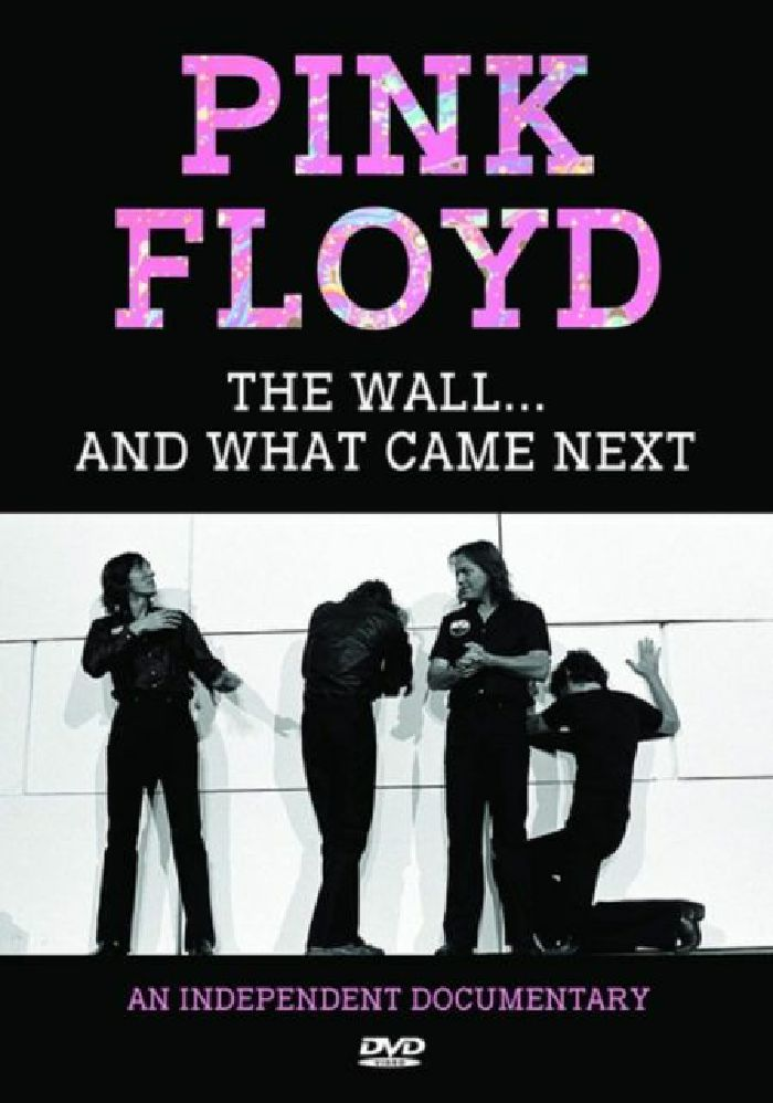 PINK FLOYD - The Wall & What Came Next