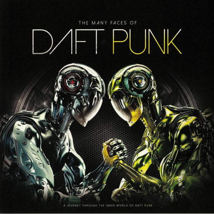 Daft Punk Various The Many Faces Of Daft Punk A Journey Through The Inner World Of Daft Punk Vinyl At Juno Records