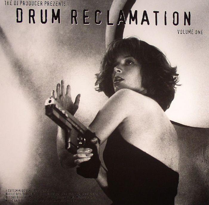 DJ PRODUCER, The - Drum Reclamation Vol 1