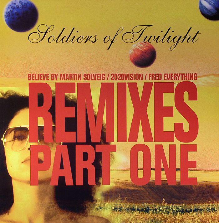 SOLDIERS OF TWILIGHT - Believe: Remixes Part One