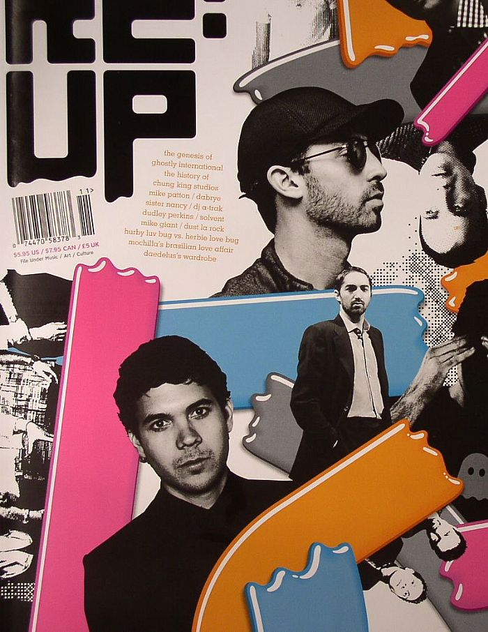 RE:UP MAGAZINE - RE:UP Magazine (feat The Genesis Of Ghostly International, The Hisotry Of Chung King Studios, Mike Patton, Dabrye, Sister Nancy, DJ A-Track, Dudley Perkins, Solvent & More)