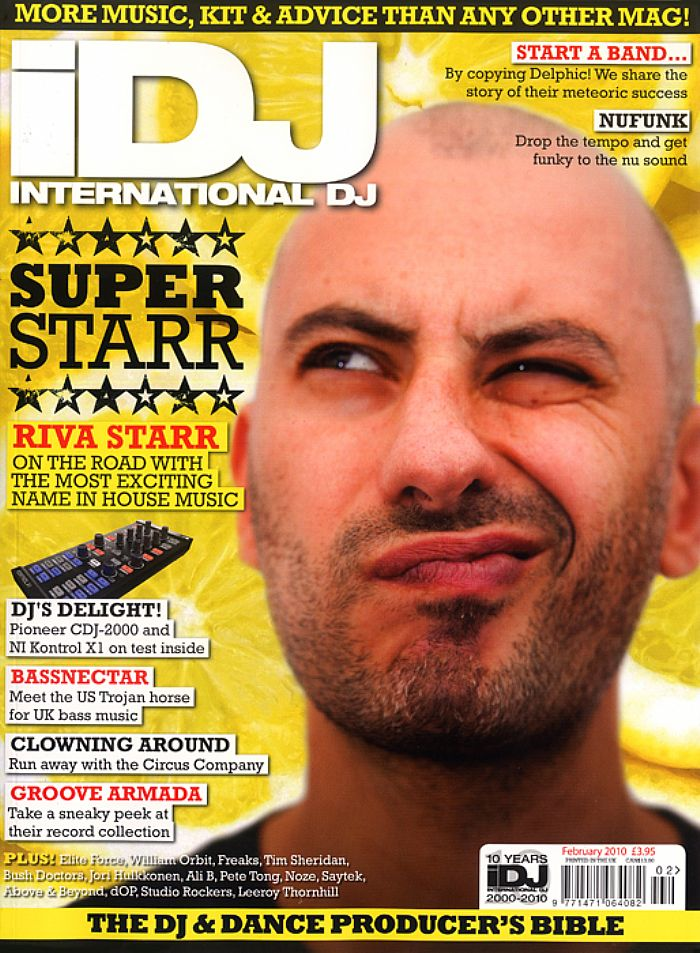 IDJ - IDJ Magazine February 2010: Issue 122 (feat Riva Starr, Bassnectar, Groove Armada, Elite Force, Circus Company, Nufunk, Delphic, Tim Sheridan, Freaks, William Orbit, Pete Tong + more)
