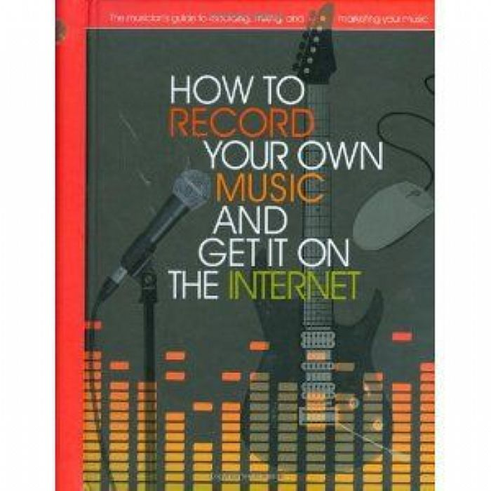 How to record your own music get it on the internet how to record how to record your own music get it on the internet how to record freerunsca Image collections