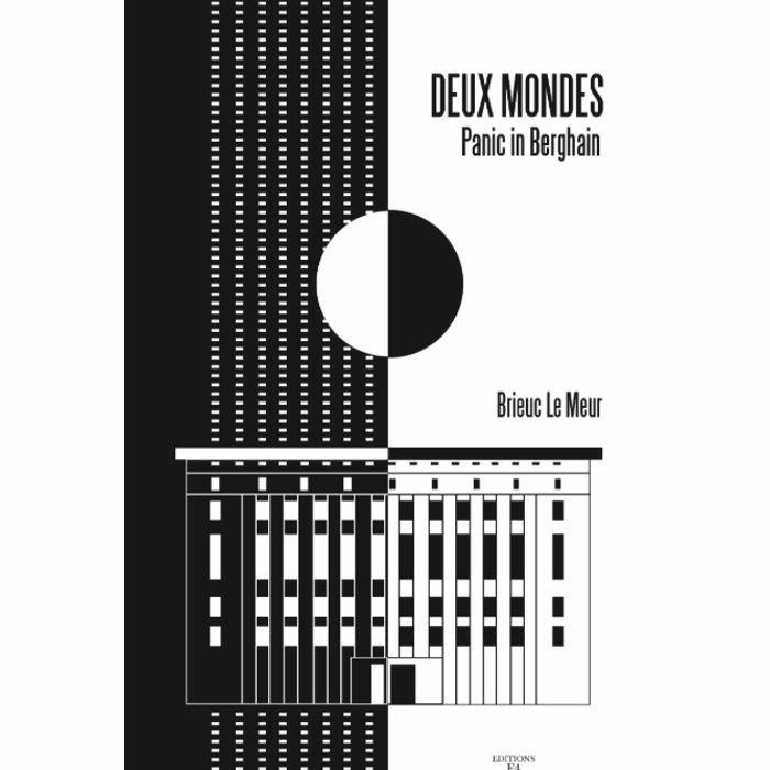 MEUR, Brieuc Le - Deux Mondes: Panic In Berghain