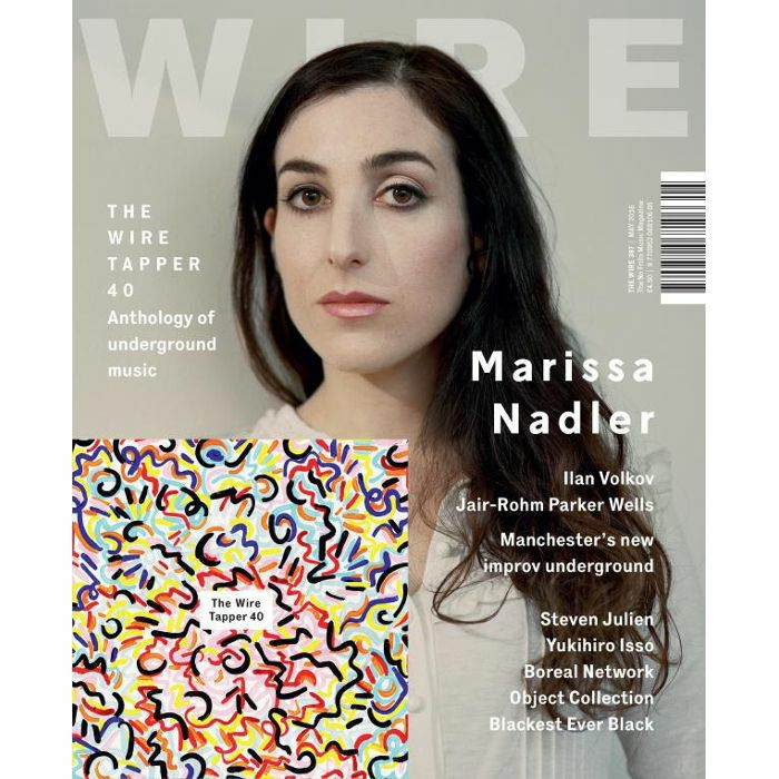 WIRE MAGAZINE: - Wire Magazine: May 2016 Issue #387 The Wire Tapper 40 Unmixed CD