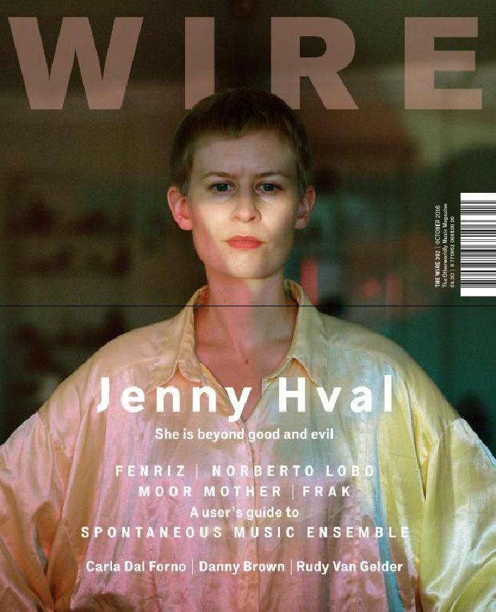 WIRE MAGAZINE - Wire Magazine: October 2016 Issue #392