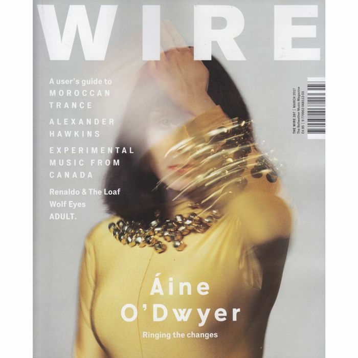 WIRE MAGAZINE - Wire Magazine: March 2017 Issue #397