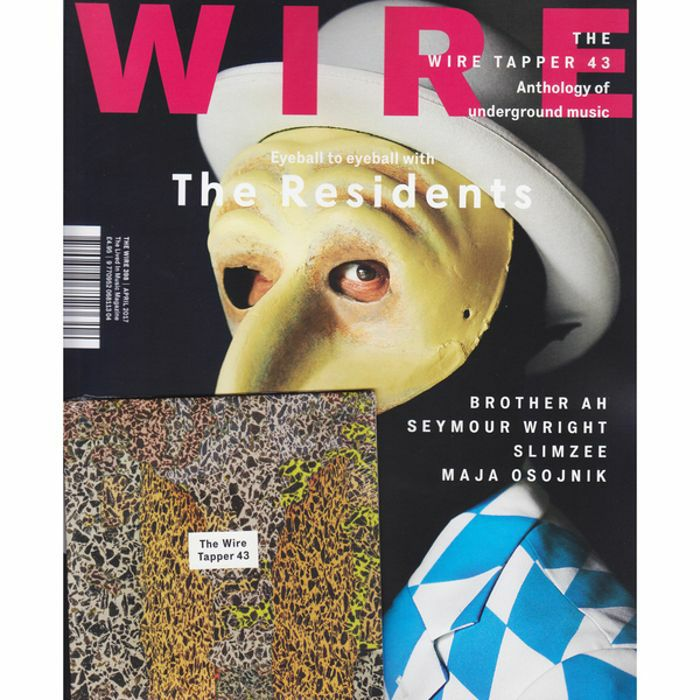 WIRE MAGAZINE - Wire Magazine: April 2017 Issue #398