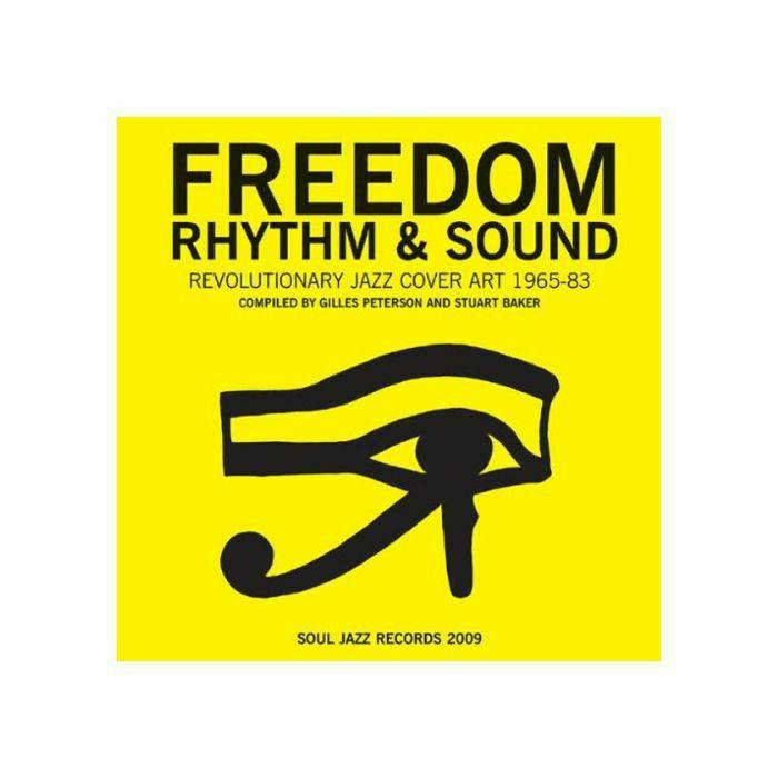 SOUL JAZZ/GILLES PETERSON/STUART BAKER - Freedom Rhythm & Sound: Revolutionary Jazz Cover Art 1965-83