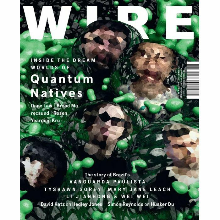 WIRE MAGAZINE - Wire Magazine: December 2017 Issue #406