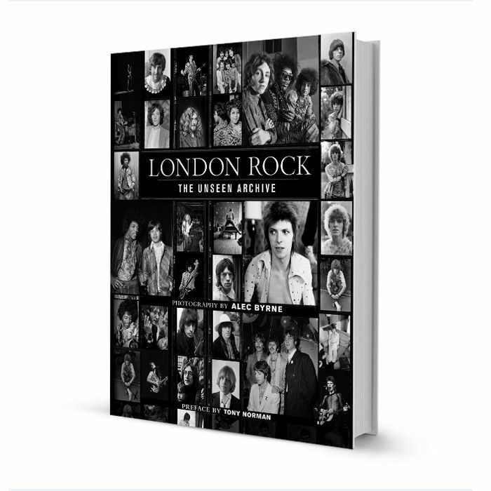 BYRNE, Alec - London Rock: The Unseen Archive by Alec Byrne