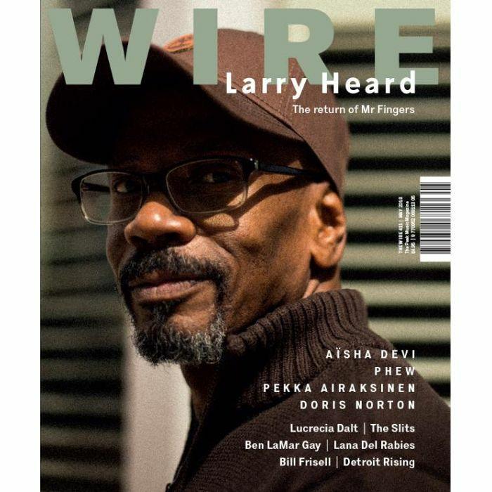 WIRE MAGAZINE - Wire Magazine: May 2018 Issue #411