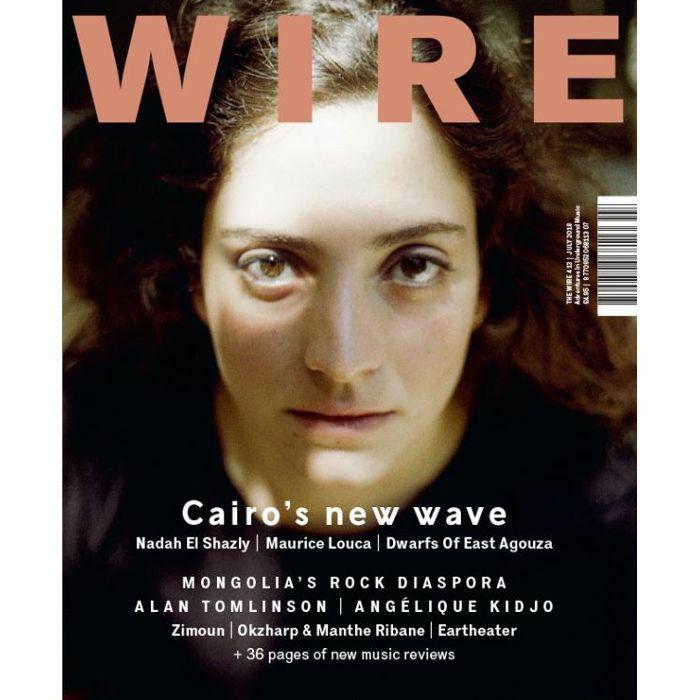 WIRE MAGAZINE - Wire Magazine: July 2018 Issue #413