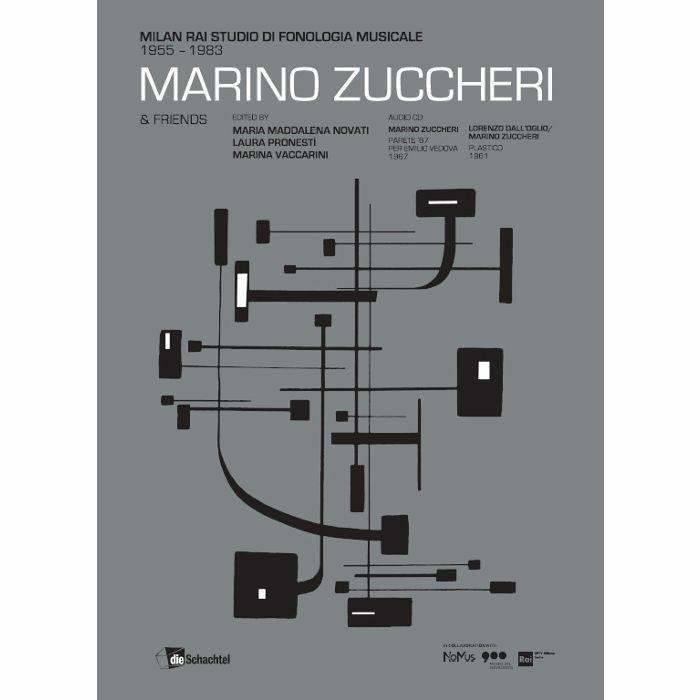 ZUCCHERI, Marino - Marino Zuccheri & Friends: Milan Rai Studio Di Fonologia Musicale 1955-83