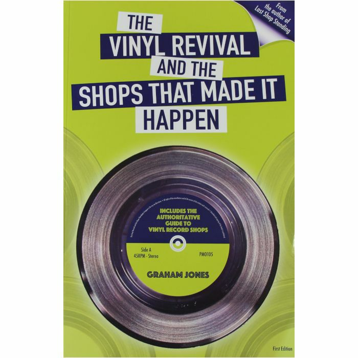 JONES, Graham - The Vinyl Revival & The Shops That Made It Happen