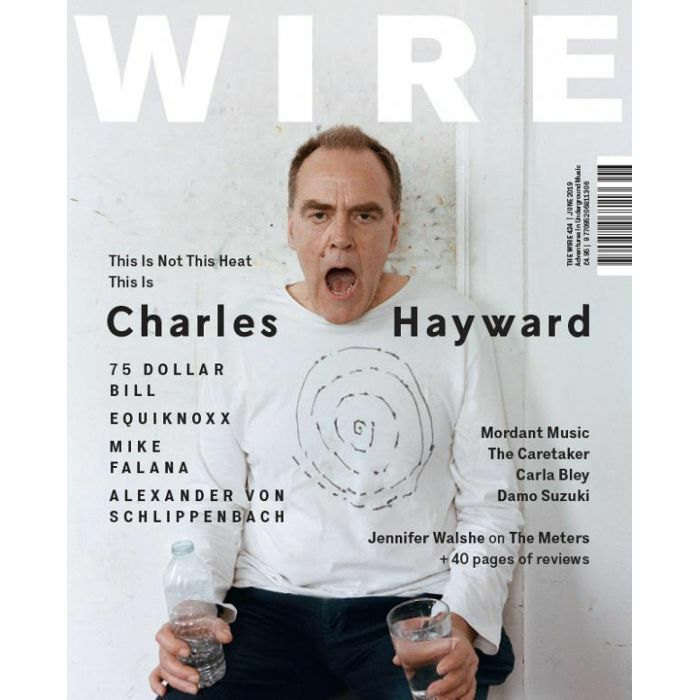 WIRE MAGAZINE - Wire Magazine: June 2019 Issue #424