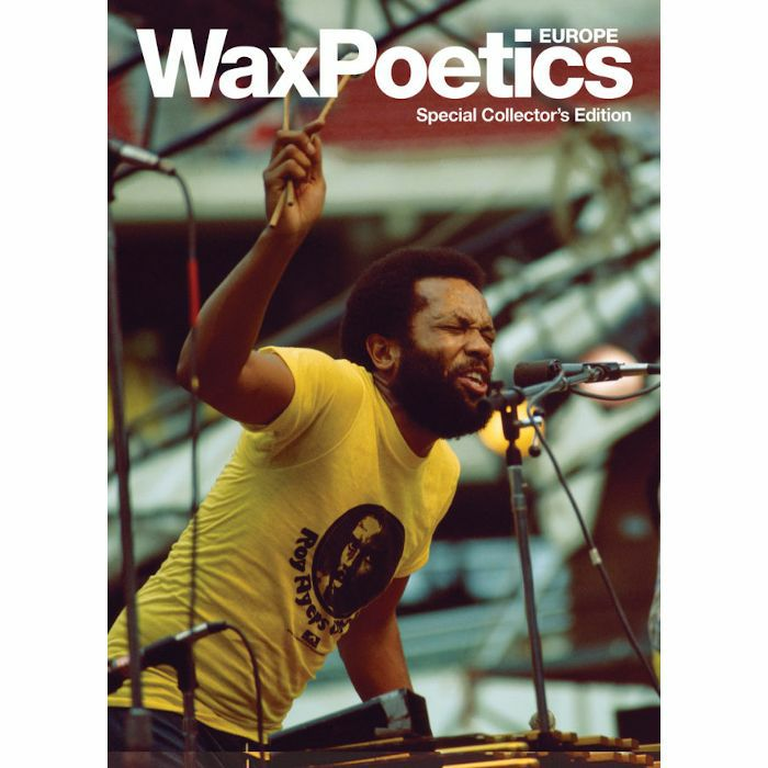 WAX POETICS - Wax Poetics Magazine Europe: Special Collector's Edition