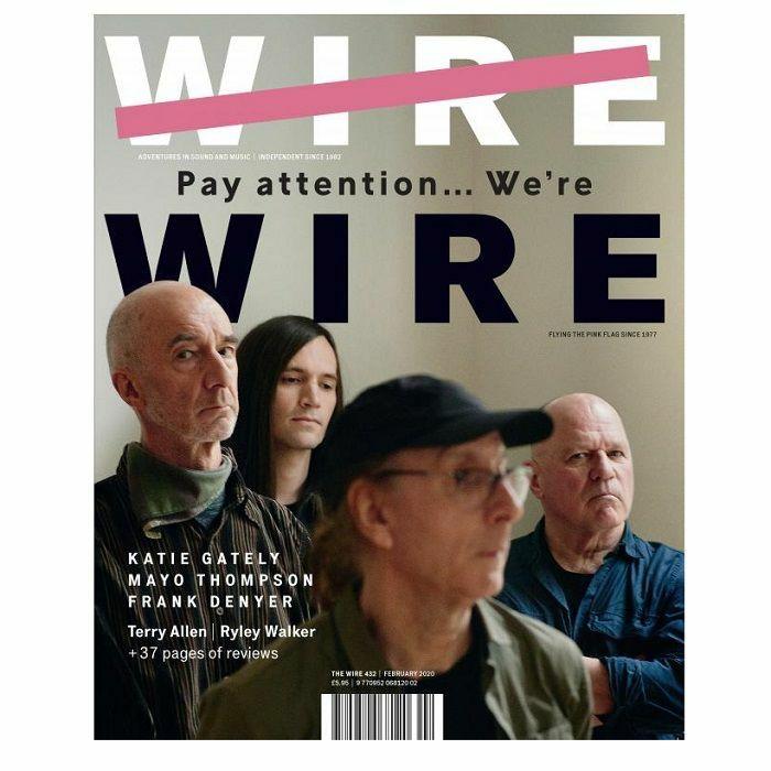 WIRE MAGAZINE - Wire Magazine: February 2020 Issue #432