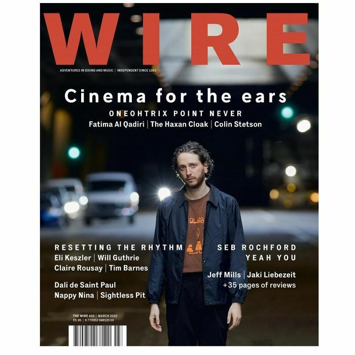 WIRE MAGAZINE - Wire Magazine: March 2020 Issue #433